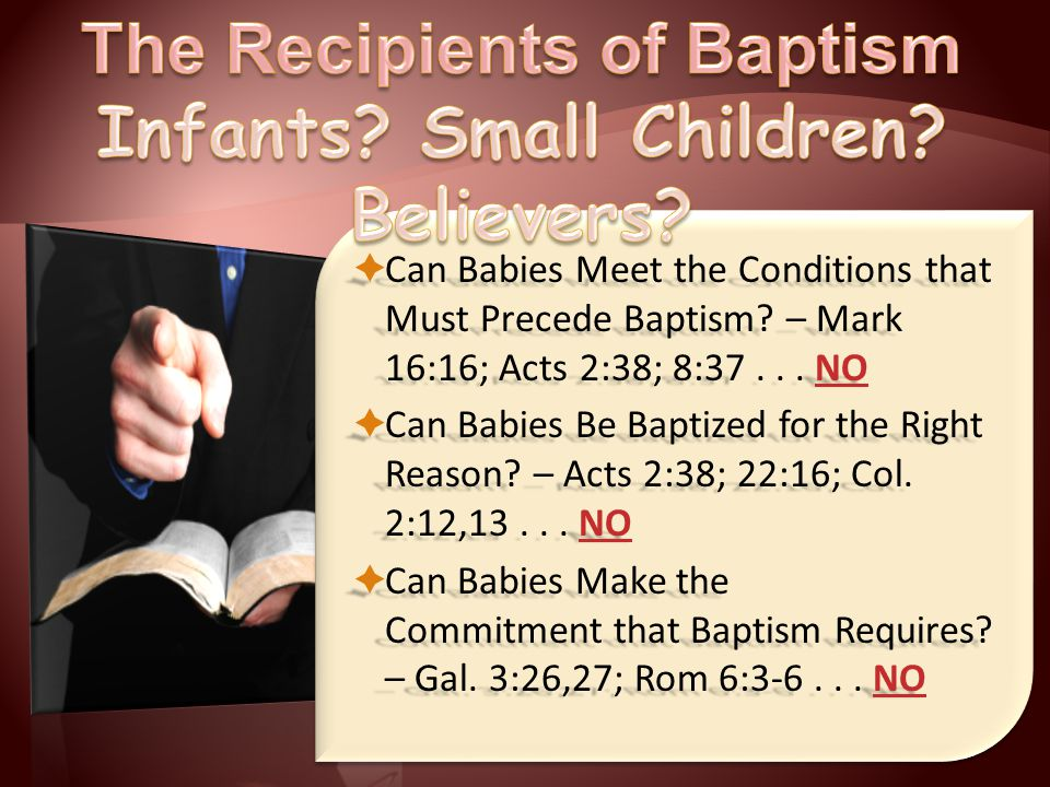  Can Babies Meet the Conditions that Must Precede Baptism.
