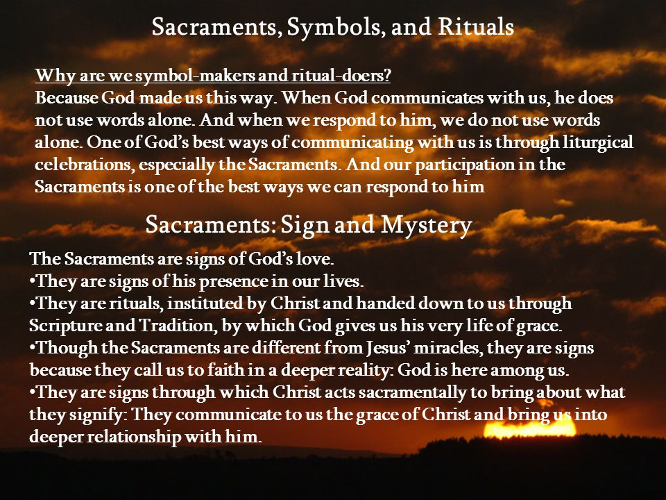 Why are we symbol-makers and ritual-doers.Because God made us this way.