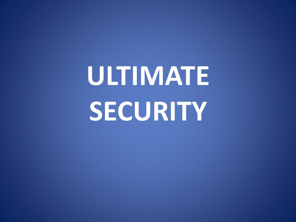 ULTIMATE SECURITY