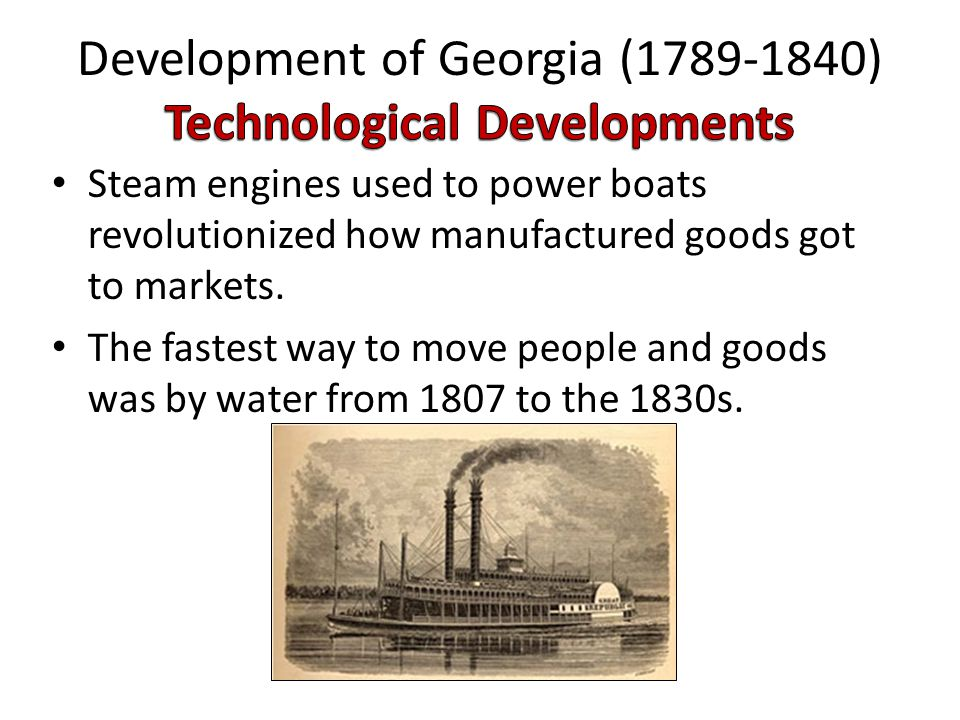 Steam engines used to power boats revolutionized how manufactured goods got to markets. The fastest way to move people and goods was by water from 180