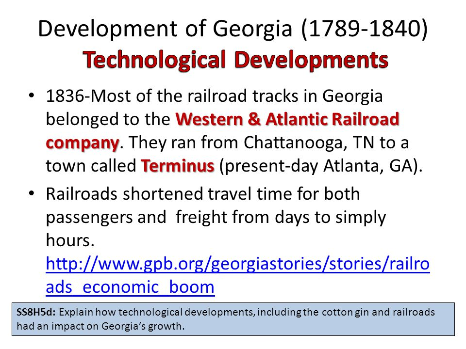 Western & Atlantic Railroad company Terminus 1836-Most of the railroad tracks in Georgia belonged to the Western & Atlantic Railroad company. They ran