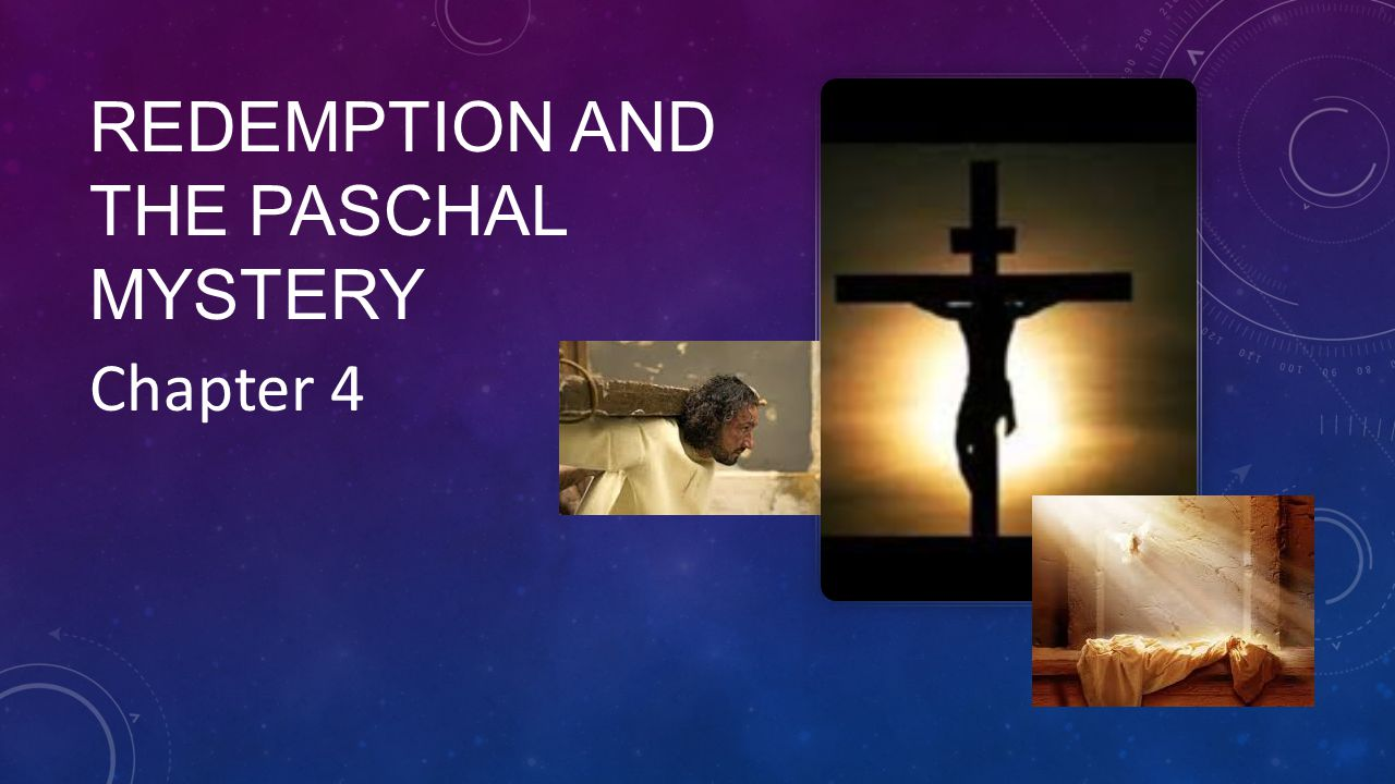 REDEMPTION AND THE PASCHAL MYSTERY Chapter 4