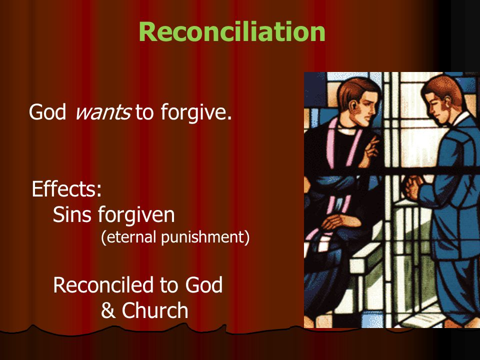 Reconciliation God wants to forgive.