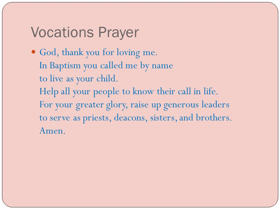 Vocations Prayer God, thank you for loving me.