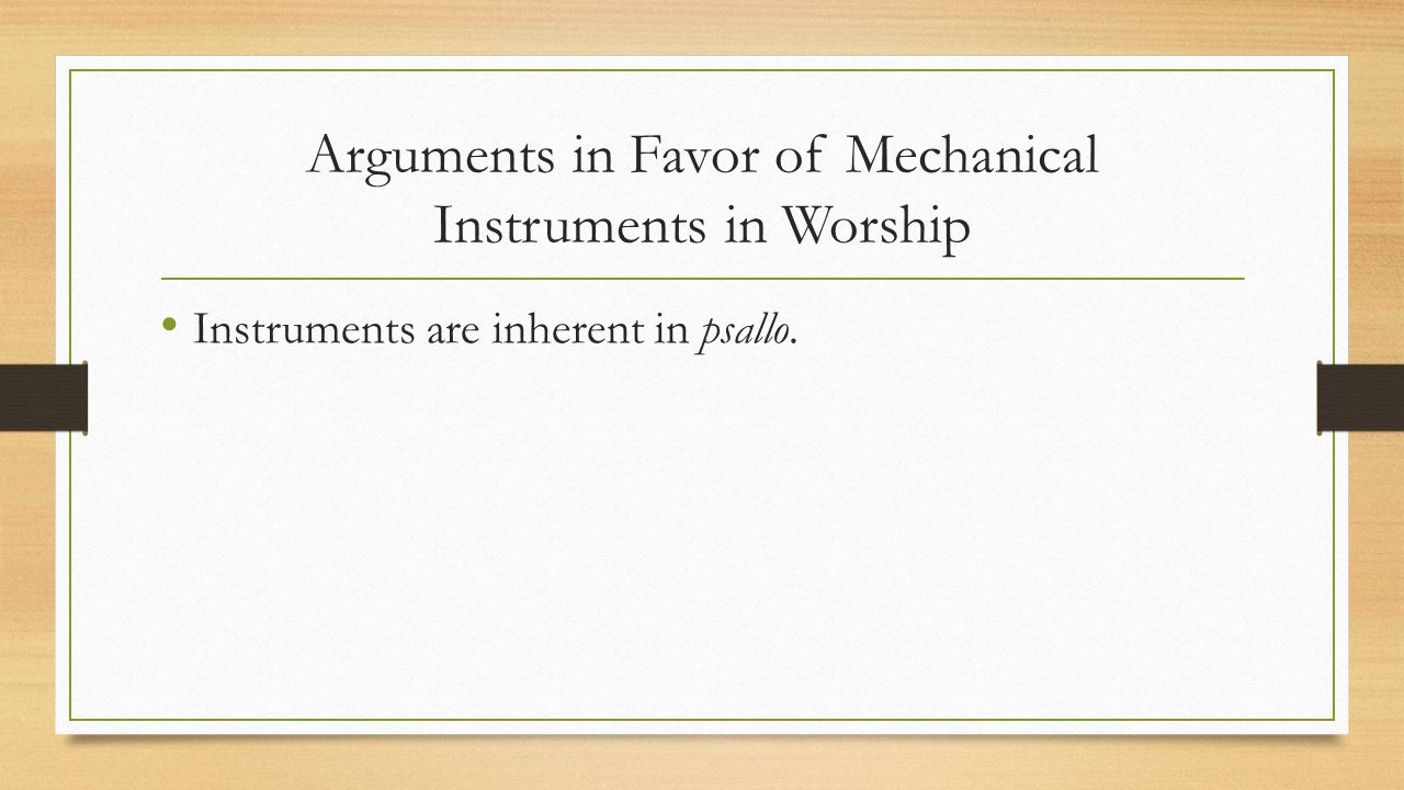 Arguments in Favor of Mechanical Instruments in Worship Instruments are inherent in psallo.