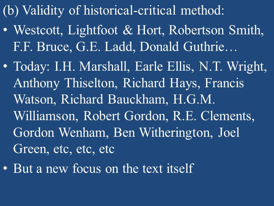 (b) Validity of historical-critical method: Westcott, Lightfoot & Hort, Robertson Smith, F.F.