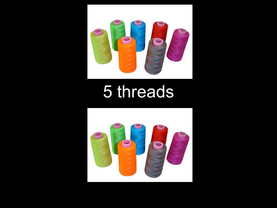 5 threads