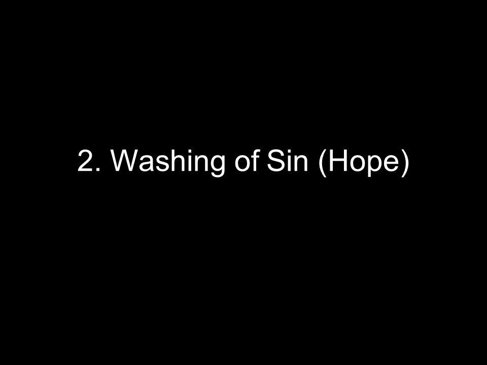 2. Washing of Sin (Hope)