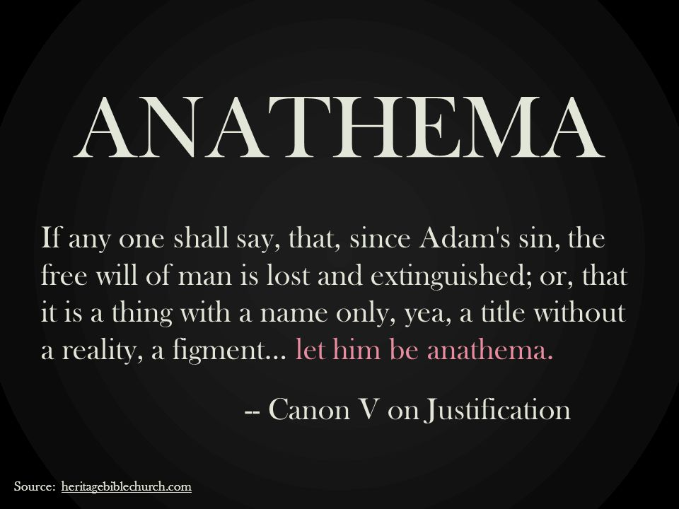 If any one shall say, that, since Adam's sin, the free will of man is lost and extinguished; or, that it is a thing with a name only, yea, a title wit
