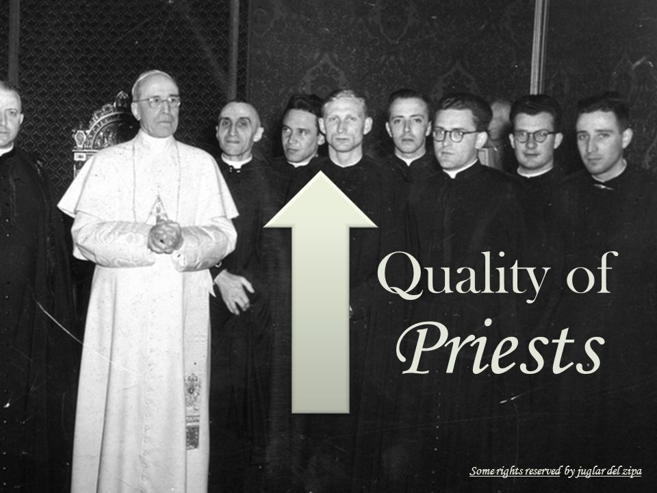 Quality of Priests Some rights reserved by juglar del zipaSome rights reservedjuglar del zipa
