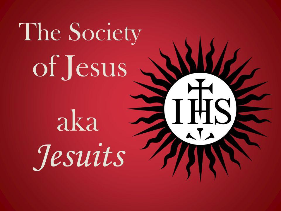 aka Jesuits The Society of Jesus