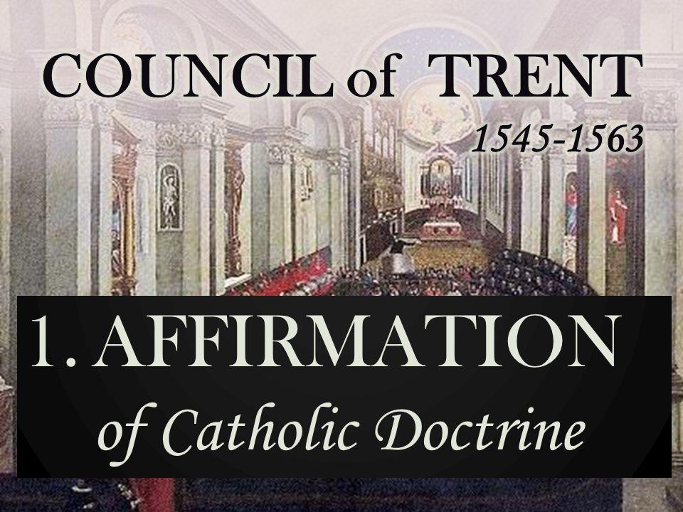 1.AFFIRMATION of Catholic Doctrine