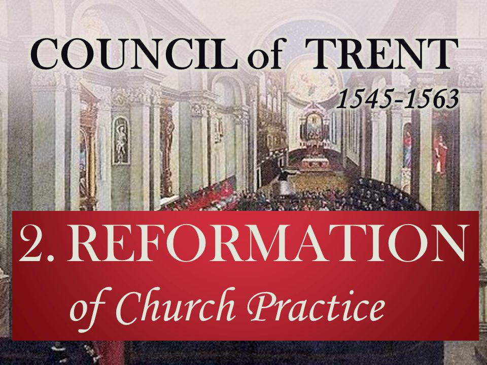 2.REFORMATION of Church Practice