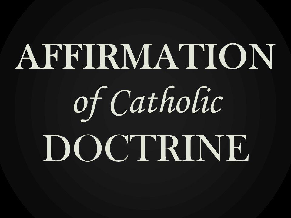 AFFIRMATION of Catholic DOCTRINE
