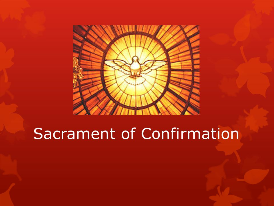 Understanding the Sacrament of Confirmation  At Baptism, we are reborn as sons and daughters of God, at Confirmation we strengthened by the gifts of the Holy Spirit to spread, defend, and practice the Catholic faith by words and deeds  Jesus promised the outpouring of the Holy Spirit several times in His ministry:  When facing persecution (Lk.