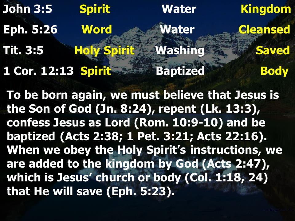 John 3:5 Spirit Water Kingdom Eph. 5:26 Word Water Cleansed Tit.