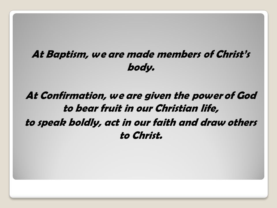 At Baptism, we are made members of Christ's body.