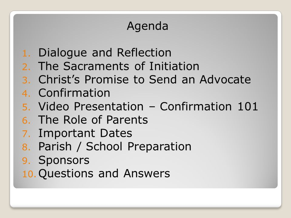 Agenda 1.Dialogue and Reflection 2. The Sacraments of Initiation 3.