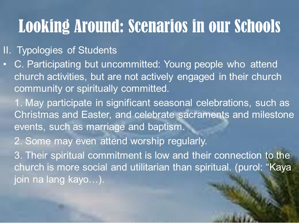 Looking Around: Scenarios in our Schools II. Typologies of Students C.