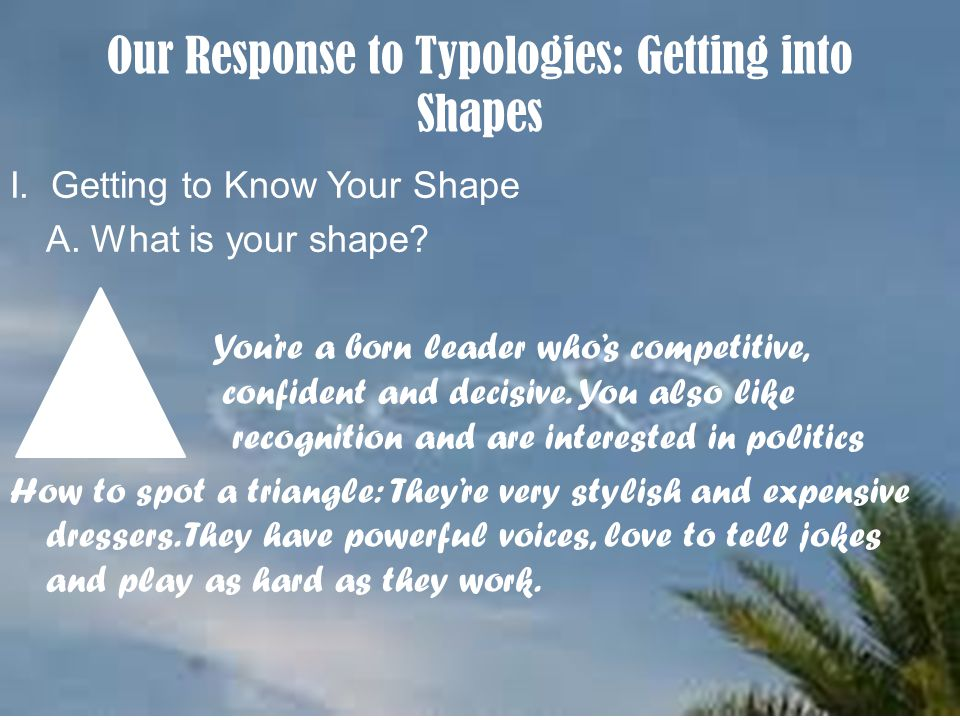 Our Response to Typologies: Getting into Shapes I.