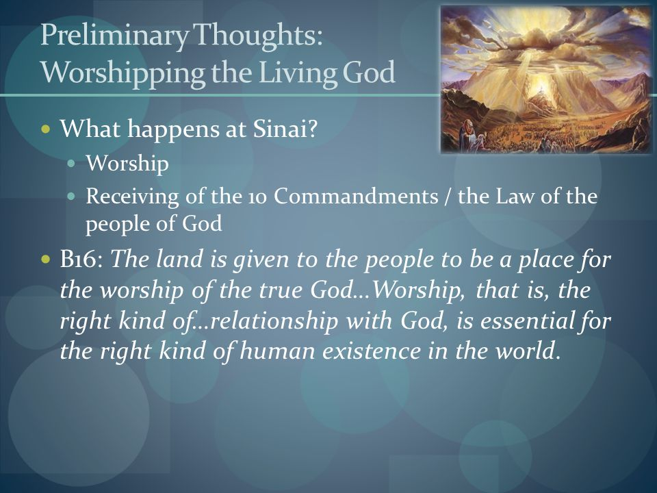 Preliminary Thoughts: Worshipping the Living God What happens at Sinai.