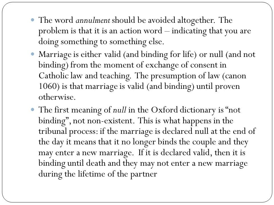 The word annulment should be avoided altogether.
