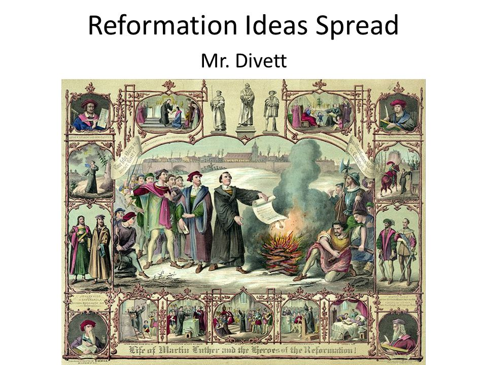 Reformation Ideas Spread Mr. Divett