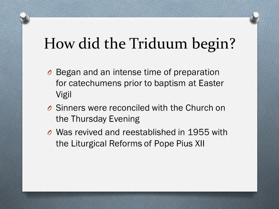 How did the Triduum begin.