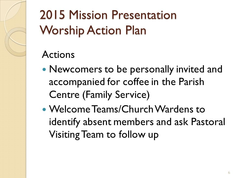 Mission 2015 - Worhip Actions:  using welcome packs for new comers and those attending baptisms and weddings 7