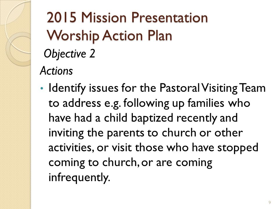 2015 Mission Presentation Worship Action Plan Objective 3 To enhance congregational involvement at worship services including youth involvement and to improve the quality of worship at all services 10