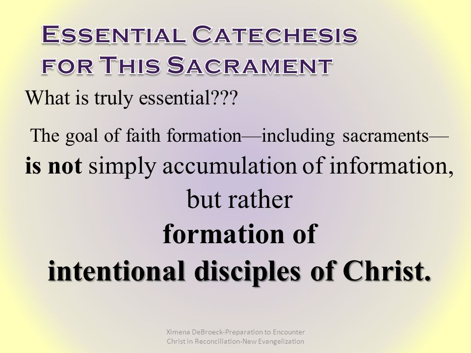 What is truly essential . intentional disciples of Christ.