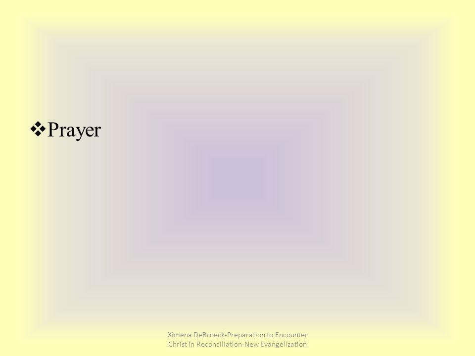  Prayer Ximena DeBroeck-Preparation to Encounter Christ in Reconciliation-New Evangelization