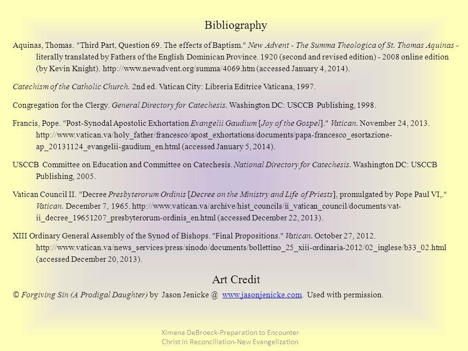 Bibliography Aquinas, Thomas. Third Part, Question 69.