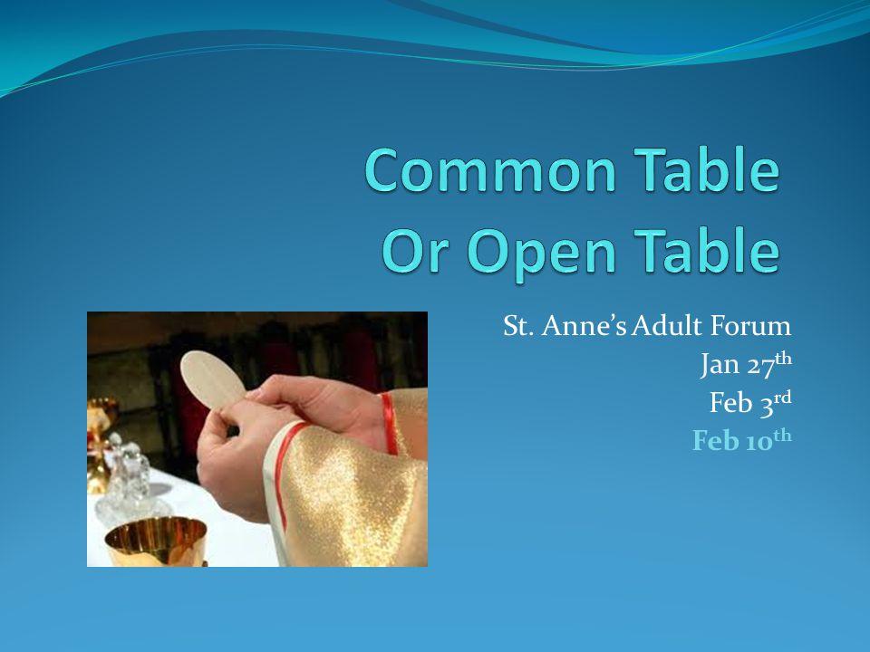 St. Anne's Adult Forum Jan 27 th Feb 3 rd Feb 10 th