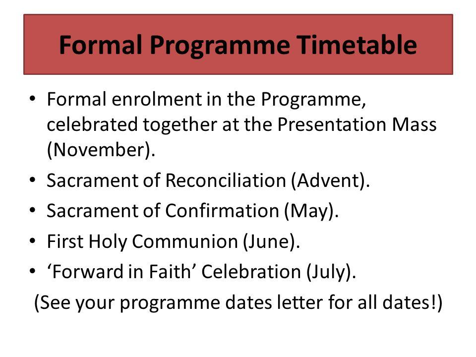 Formal Programme Timetable Formal enrolment in the Programme, celebrated together at the Presentation Mass (November).