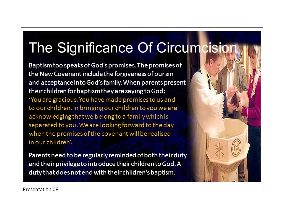 Presentation 08 The Significance Of Circumcision Baptism too speaks of God s promises.