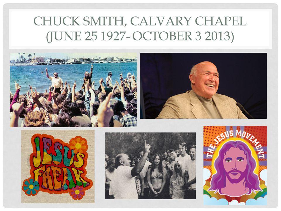 CHUCK SMITH, CALVARY CHAPEL (JUNE 25 1927- OCTOBER 3 2013)