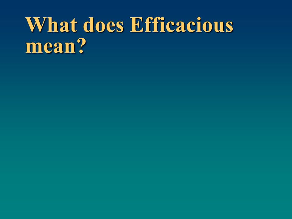What does Efficacious mean?