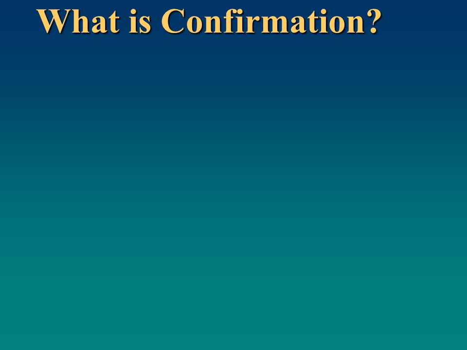 What is Confirmation?