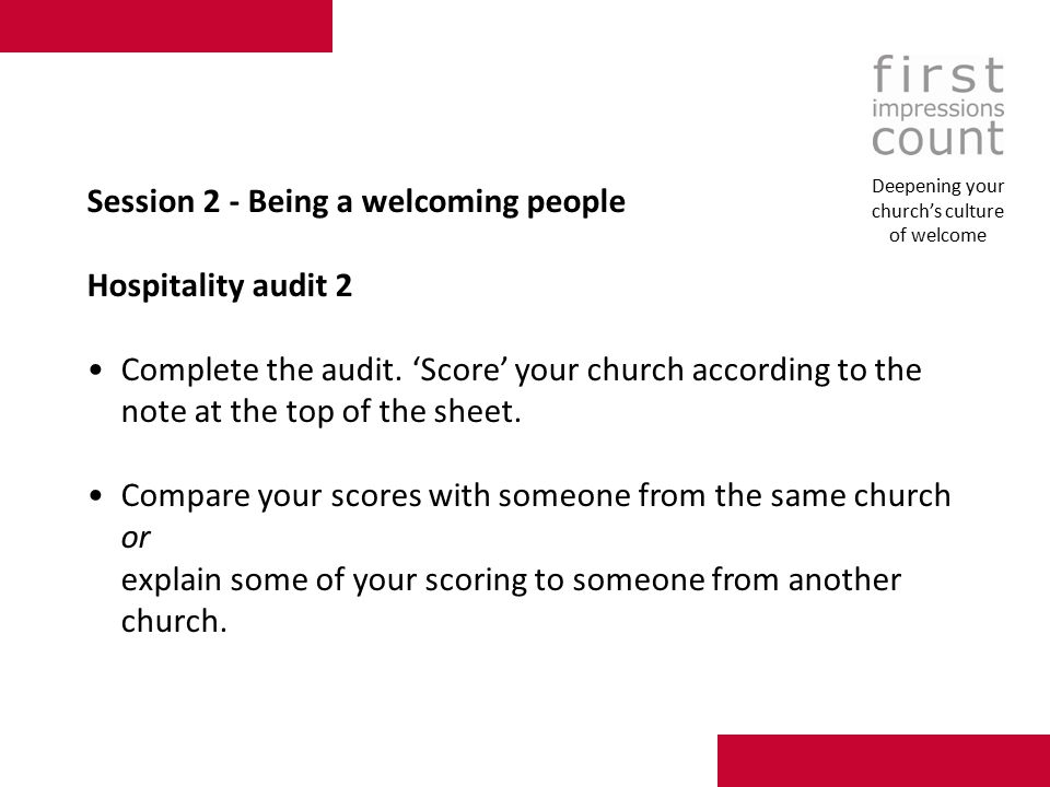 Session 2 - Being a welcoming people Hospitality audit 2 Complete the audit.