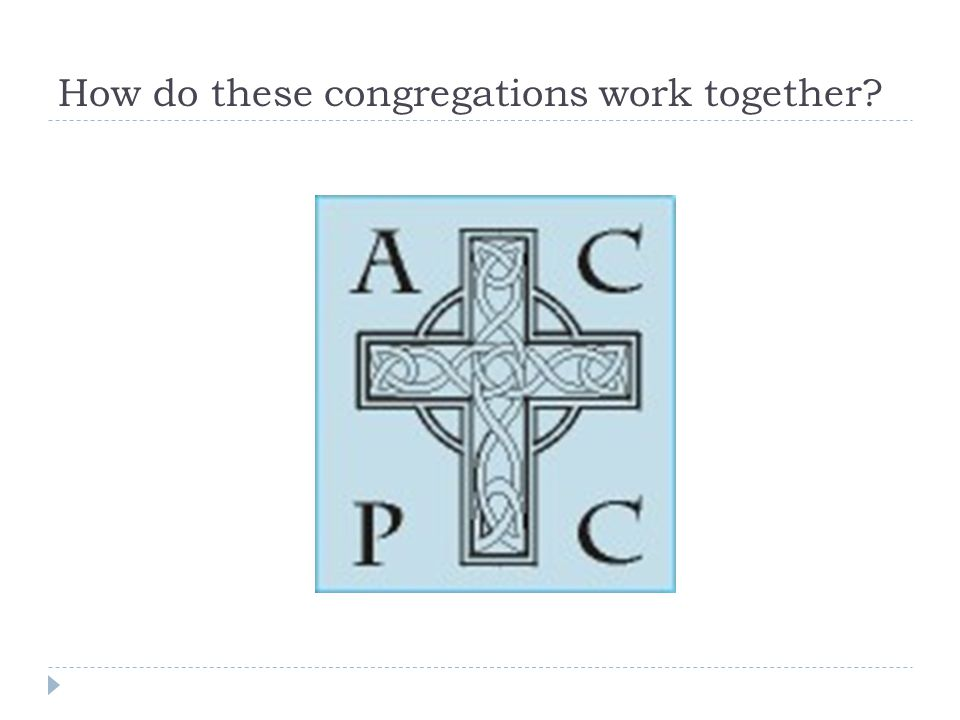 How do these congregations work together