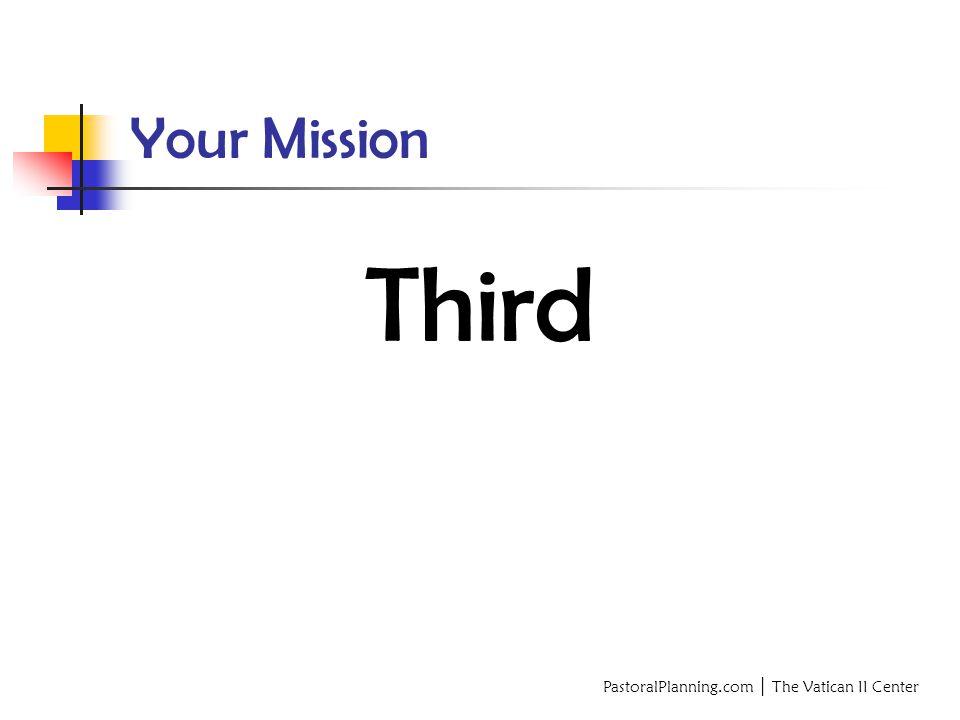 PastoralPlanning.com │ The Vatican II Center Your Mission Third