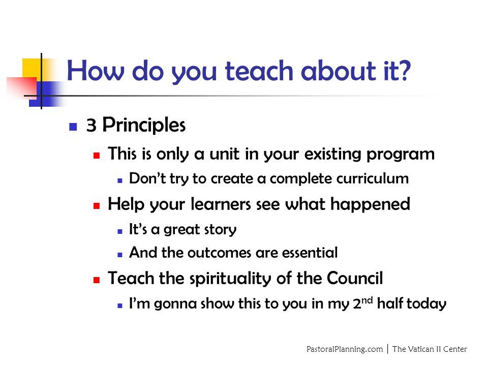 PastoralPlanning.com │ The Vatican II Center How do you teach about it.