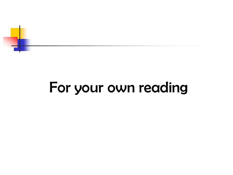 For your own reading