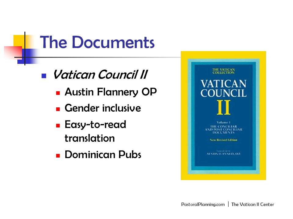 The Documents Vatican Council II Austin Flannery OP Gender inclusive Easy-to-read translation Dominican Pubs PastoralPlanning.com │ The Vatican II Center