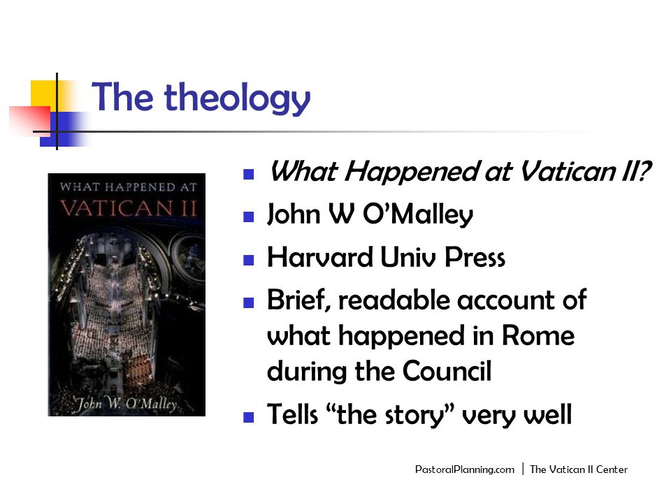 The theology What Happened at Vatican II.