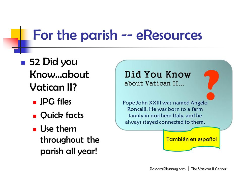 For the parish -- eResources 52 Did you Know…about Vatican II.