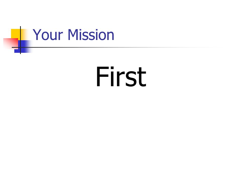 Your Mission First