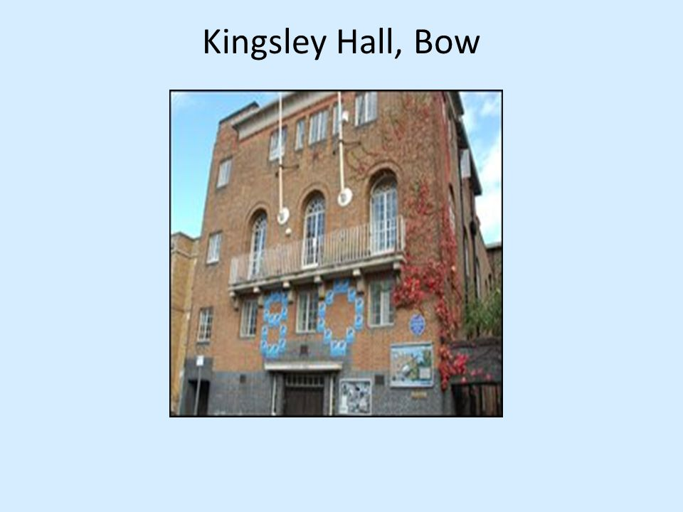 Kingsley Hall, Bow