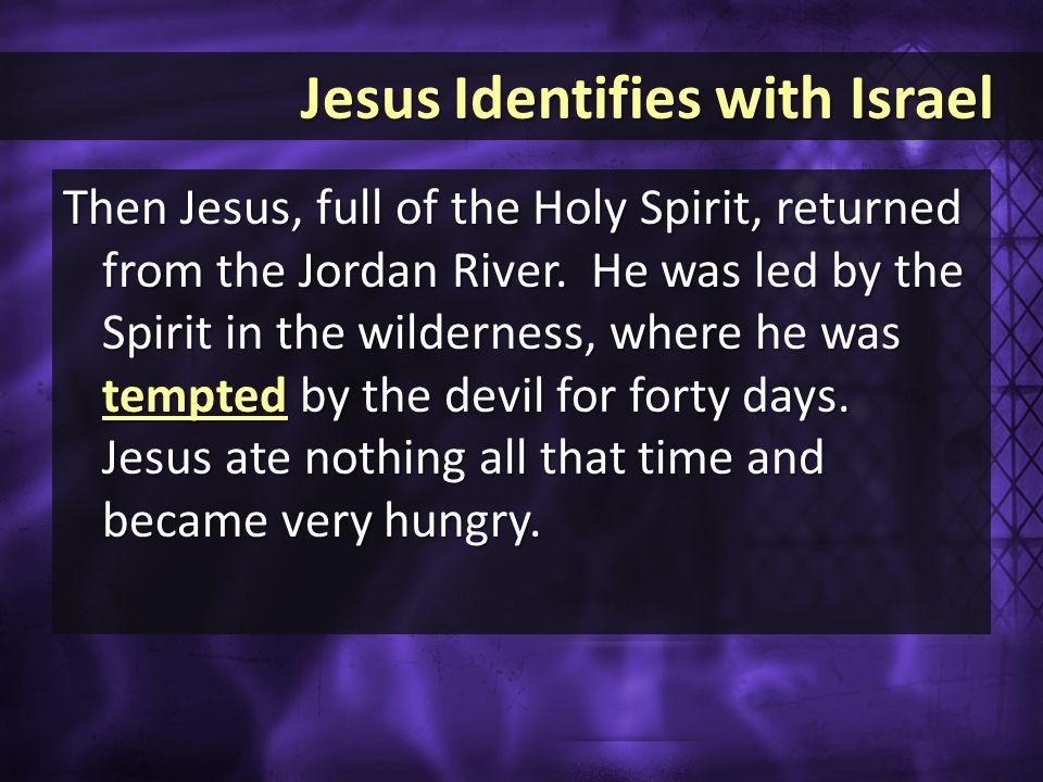 Then Jesus, full of the Holy Spirit, returned from the Jordan River.